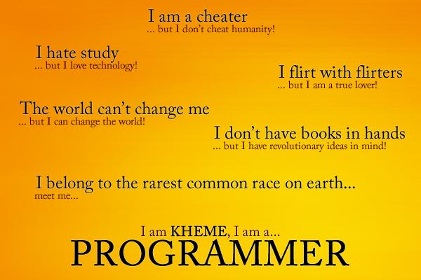 I am Kheme, I am a programmer