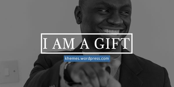 I Am a Gift